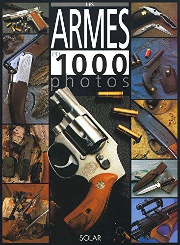 Armes en 1000 photos par Collectif