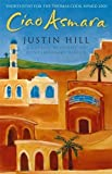 Ciao Asmara by Justin Hill (2004-04-01)