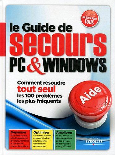 Le Guide de secours PC & Windows : Comment résoudre tout seul les 100 problèmes les plus fréquents par Texto Alto