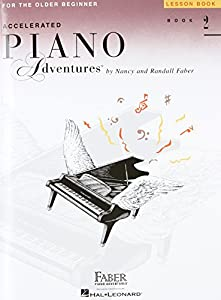 Faber Piano Adventures: Book 2: Accelerated Piano Adventures for the Older Beginner - Lesson