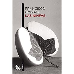 Las ninfas (Spanish Edition) by Francisco Umbral (2007-02-06) Premio Nadal 1975