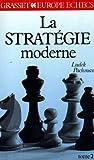 La stratégie moderne aux échecs, tome 2