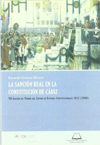 La sanción real en la Constitución de Cádiz (Premio del Centro de Estudios Constitucionales 1812)
