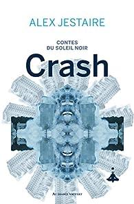 Contes du Soleil Noir : Crash par Alex D. Jestaire