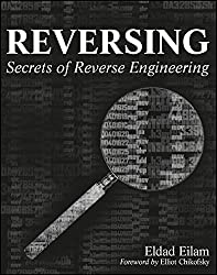 Reversing: Secrets of Reverse Engineering by Eldad Eilam (2005-04-15)