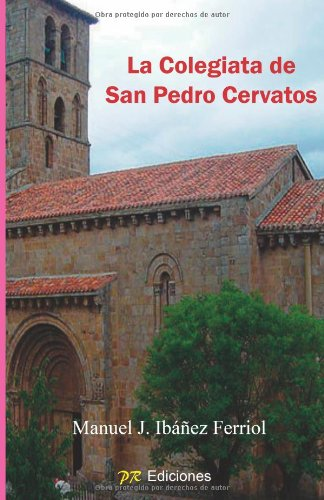 La Colegiata de San Pedro Cervatos por Manuel J Ibáñez Ferriol