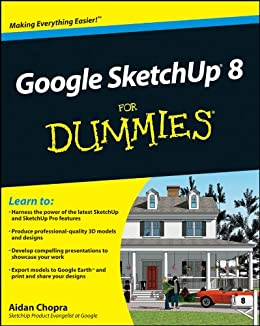 Google SketchUp 8 For Dummies by [Chopra, Aidan]
