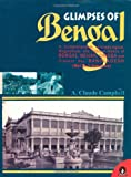Glimpses of Bengal: A Comprehensive Archaeological, Biographical and Pictural History of Bengal, Behar, Orissa and Bangladesh