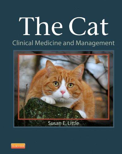 The Cat: Clinical Medicine and Management, 1e por Susan Little DVM  DABVP (Feline)