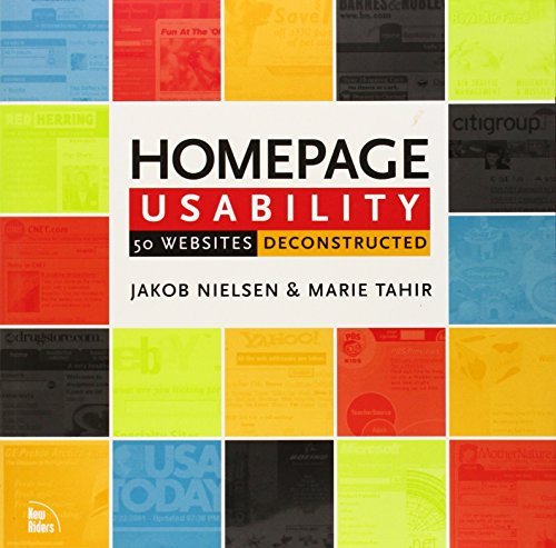Homepage Usability: 50 Websites Deconstructed: Real World Usability Deconstructed (Voices That Matter) por Jakob Nielsen