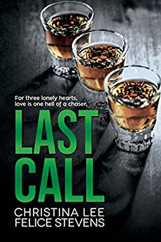 Last Call by [Stevens, Felice, Lee, Christina]