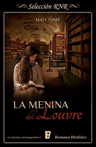 Menina del Louvre (La menina y el mosquetero 1) por Mavi Tomé