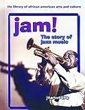 Jam!: The Story of Jazz Music (African Diaspora)