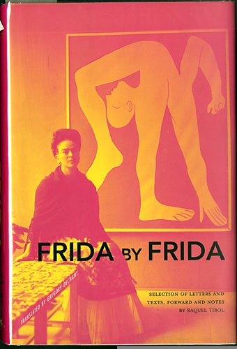 Frida by Frida: Selection of Letters and Texts por Raquel Tibol