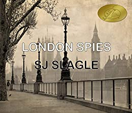 London Spies (Phyllis Bowden Book 1) by [Slagle, SJ]