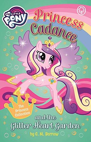 """Princess Cadance and the Glitter Heart Garden (My Little Pony Book 9)"" - MOBI FB2 por G M Berrow"