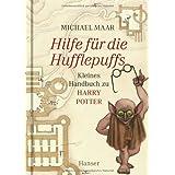 Hilfe für die Hufflepuffs. Kleines Handbuch zu Harry Potter