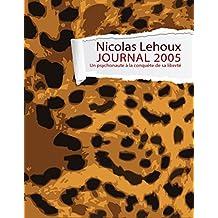 Journal 2005: Psychonaute à la conquête de sa liberté (French Edition)