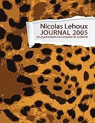 Journal 2005: Psychonaute à la conquête de sa liberté