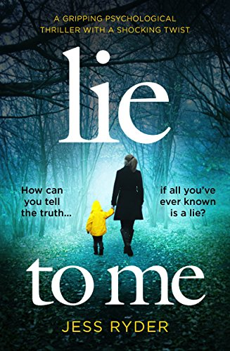 Lie to Me: A gripping psychological thriller with a shocking twist by [Ryder, Jess]
