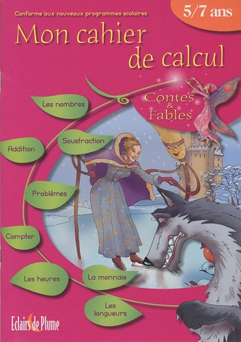 Mon cahier de calcul 5/7 ans : Contes & Fables