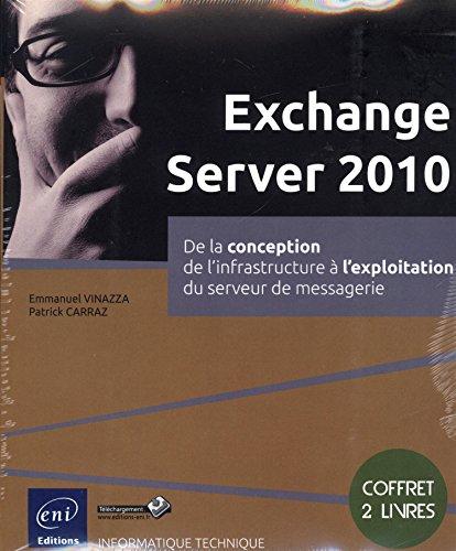Exchange Server 2010 - Coffret de 2 livres : De la conception de l'infrastructure à l'Exploitation du serveur de messagerie