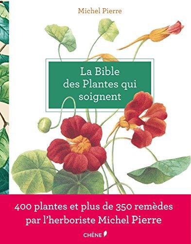 La Bible des plantes qui soignent