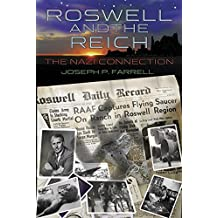 Roswell & the Reich: The Nazi Connection by Joseph P. Farrell (12-Apr-2010) Paperback