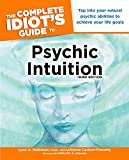 Complete Idiot's Guide to Psychic Intuition