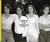 NICHOLAS NIXON. LAS HERMANAS BROWN, 1975-2017