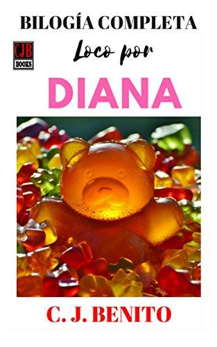Bilogía Loco por Diana por C. J. Benito