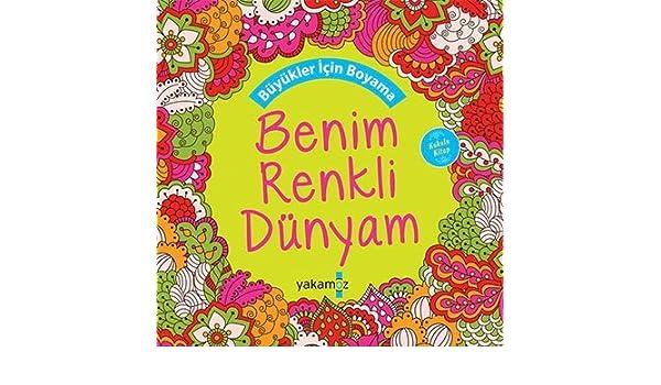 Büyükler Için Boyama Benim Renkli Dünyam Kokulu Kitap Amazonco