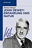 John Dewey: Erfahrung und Natur (Klassiker Auslegen)