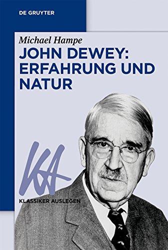 John Dewey: Erfahrung und Natur (Klassiker Auslegen 66)