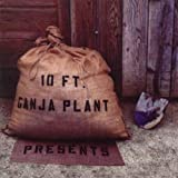 Songtexte von 10 Ft. Ganja Plant - Presents