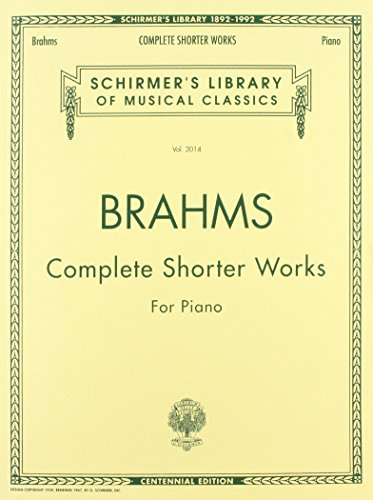 Complete Shorter Works: Piano Solo (Johannes Brahms Complete Works)