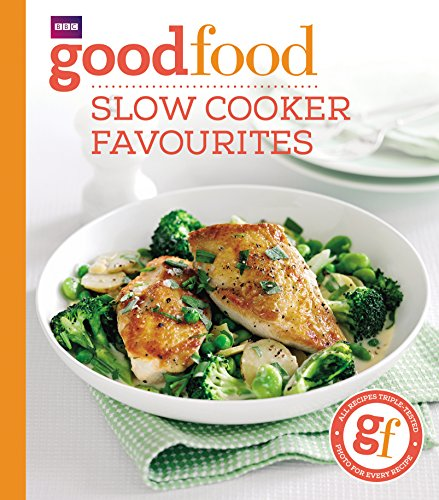 Good Food: Slow cooker favourites (English Edition) (Cooks Illustrated Cookies)