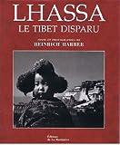 Lhassa, le Tibet disparu