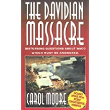 Davidian Massacre: Disturbing Questions About Waco Which Must Be Answered by Carol Moore (1-Jul-1995) Paperback