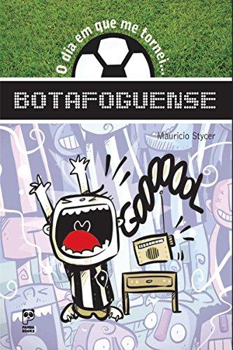 O dia em que me tornei... Botafoguense (Portuguese Edition) por Mauricio Stycer