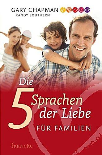 Die 5 Sprachen der Liebe für Familien