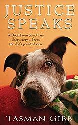 Justice Speaks: Dog Haven Sanctuary Short Story (Dog Haven Sanctuary Romance Book 3) (English Edition)