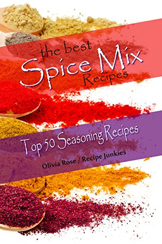 The Best Spice Mix Recipes - Top 50 Seasoning Recipes (Spice Mixes) (English Edition)