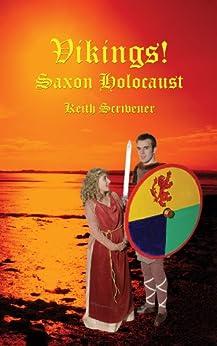 Viking! Saxon Holocaust by [Scrivener, Keith]