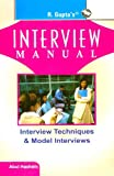 Interview Manual: Interview Techniques & Model Interviews