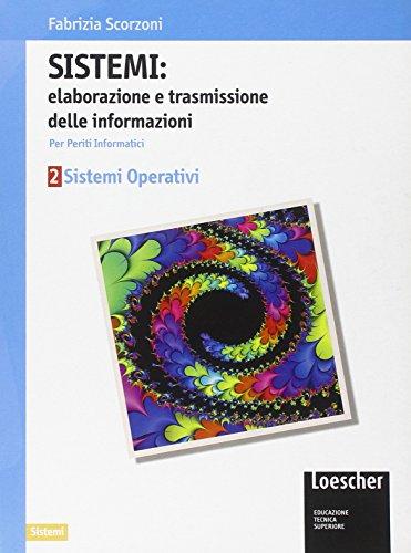 Sistemi: elaborazione e trasmissione delle informazioni. Per gli Ist. tecnici industriali indirizzo periti informatici: 2