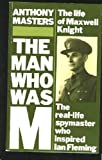 The Man Who Was M.: Life of Charles Henry Maxwell Knight