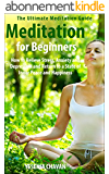 Meditation: Meditation for Beginners - How to Relieve Stress, Anxiety and Depression and Return to a State of Inner Peace and Happiness (How to Meditate, ... Mindfulness Book 1) (English Edition)