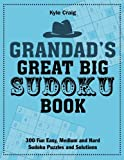 Grandad's Great Big SUDOKU Book: 300 Fun Easy, Medium and Hard Sudoku Puzzles and Solutions