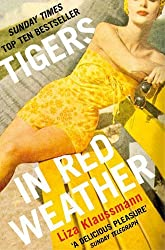 Tigers in Red Weather by Liza Klaussmann (2013-05-09)